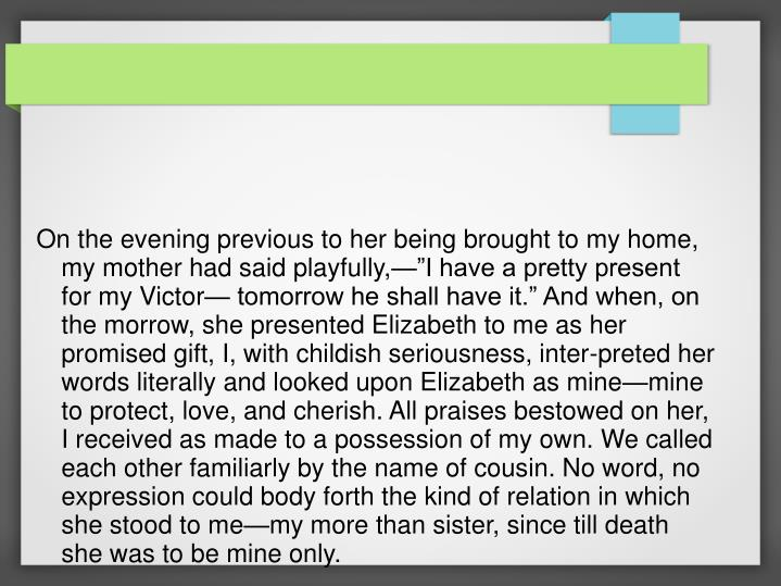 "On the evening previous to her being brought to my home, my mother had said playfully,—""I have a..."