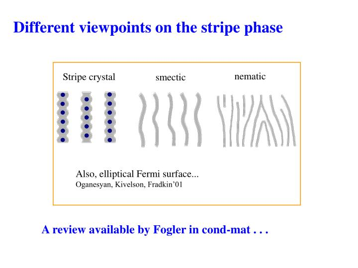 Different viewpoints on the stripe phase