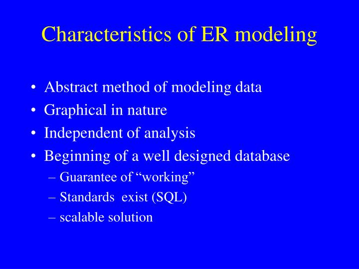 Characteristics of ER modeling