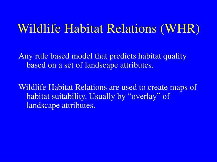 Wildlife Habitat Relations (WHR)