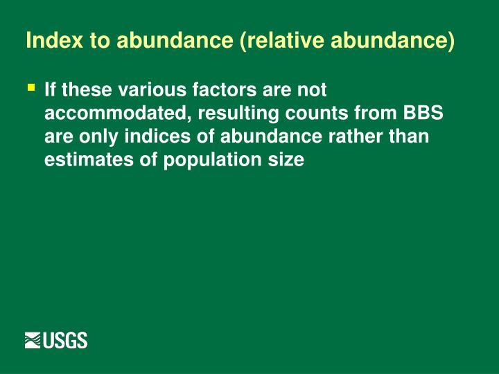 Index to abundance (relative abundance)