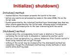 initialize shutdown