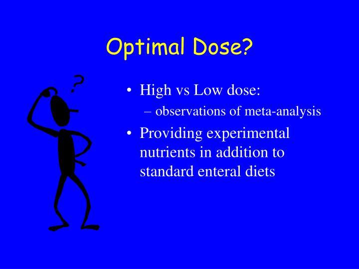 Optimal Dose?