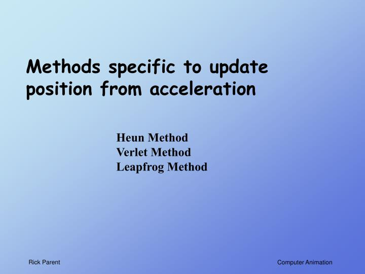Methods specific to update position from acceleration