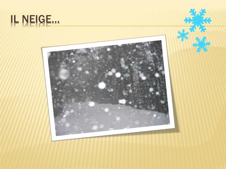 Il neige…