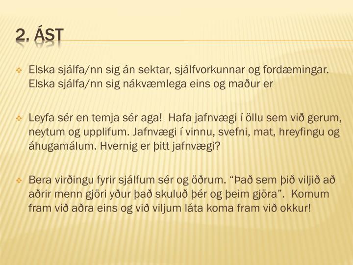 Elska sjálfa/nn sig án sektar, sjálfvorkunnar og fordæmingar. Elska sjálfa/nn sig nákvæmlega eins og maður er