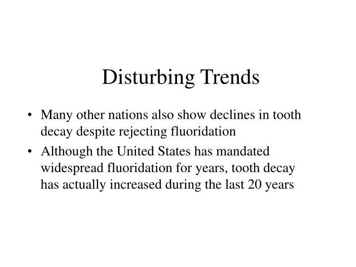 Disturbing Trends