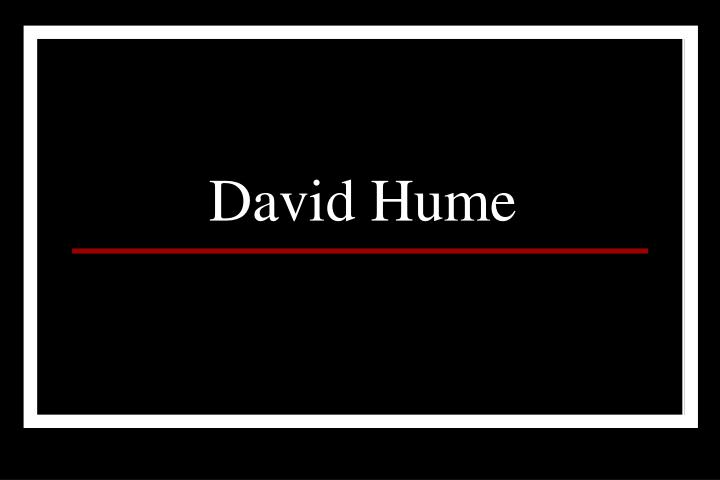 the life and work of the scottish philospher david hume David hume remains the greatest scottish philosopher and in the top echelon of all western philosophers hume was born david home on 7 may (26 april, old style) 1711, the youngest of three children.