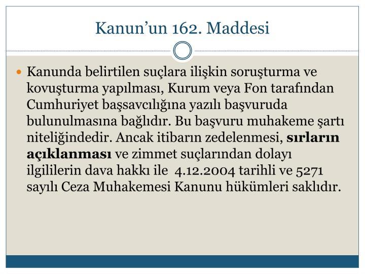Kanun'un 162. Maddesi