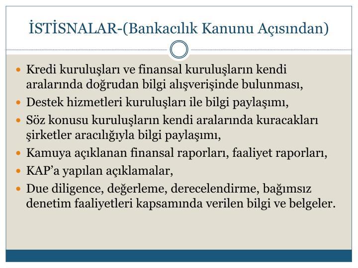 İSTİSNALAR-(Bankacılık Kanunu Açısından)