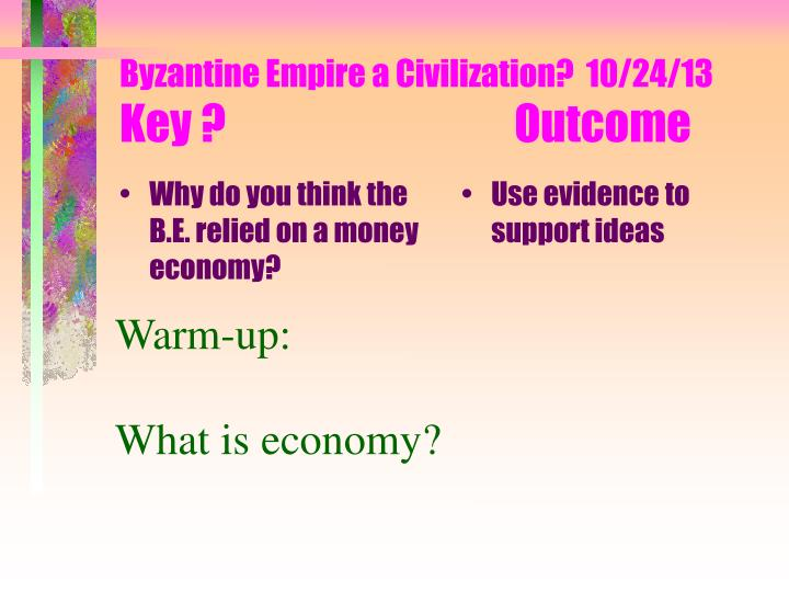 Byzantine empire a civilization 10 24 13 key outcome