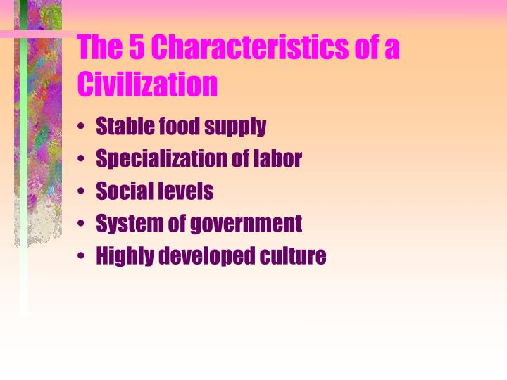The 5 Characteristics of a Civilization