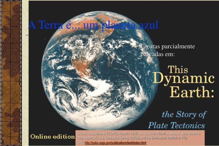 A Terra é... um planeta azul