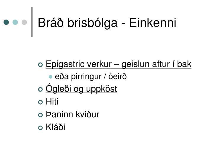 Bráð brisbólga - Einkenni