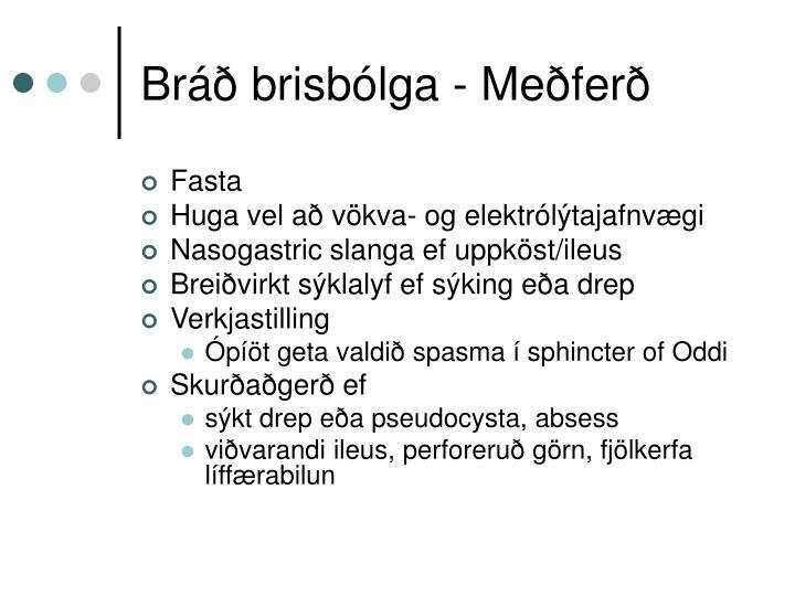 Bráð brisbólga - Meðferð