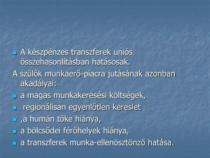 A készpénzes transzferek uniós összehasonlításban hatásosak.