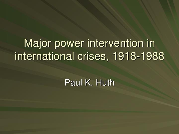 Major power intervention in international crises 1918 1988