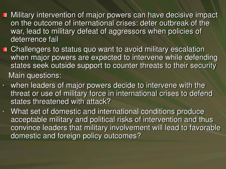 Military intervention of major powers can have decisive impact on the outcome of international crise...