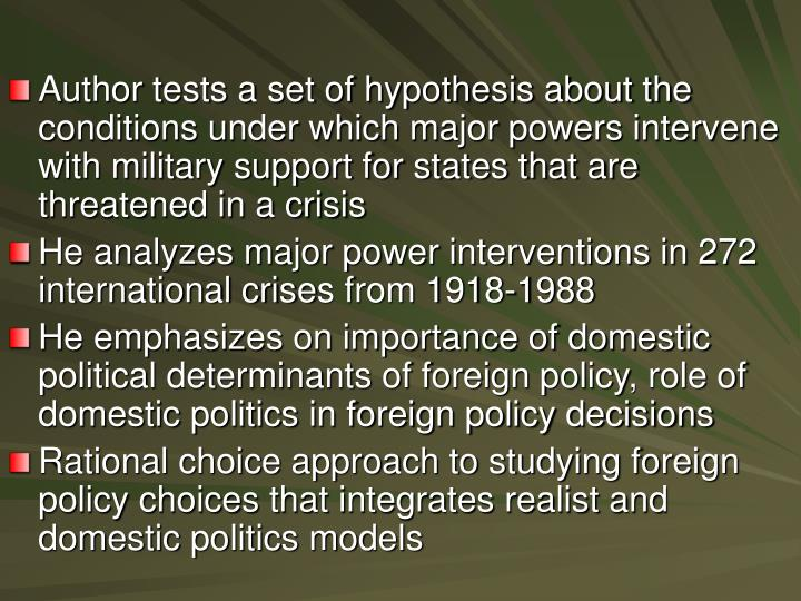Author tests a set of hypothesis about the conditions under which major powers intervene with milita...