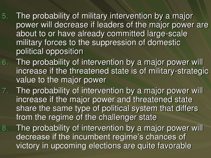 The probability of military intervention by a major power will decrease