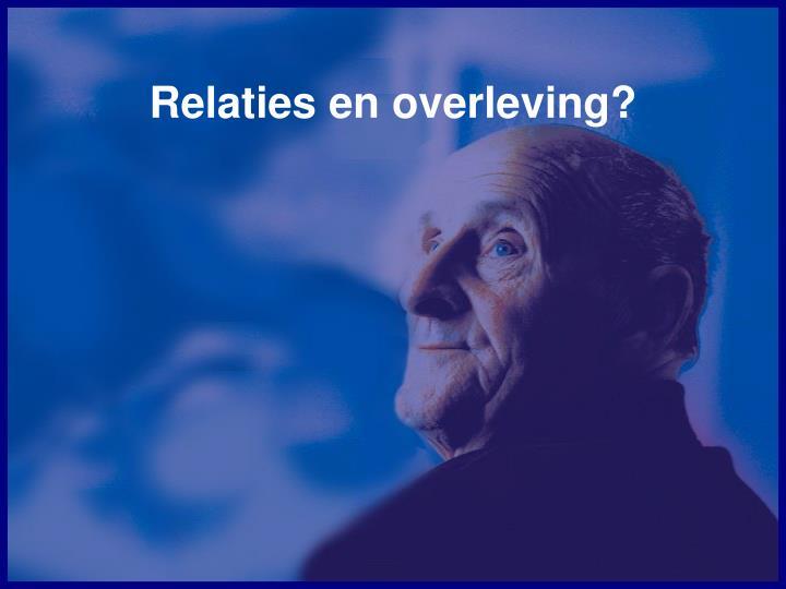 Relaties en overleving?