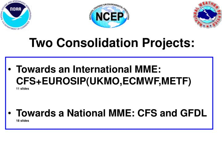 Two Consolidation Projects: