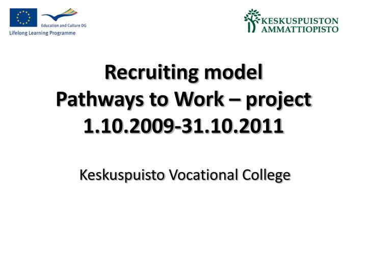 Recruiting model pathways to work project 1 10 2009 31 10 2011