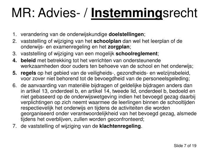 MR: Advies- /