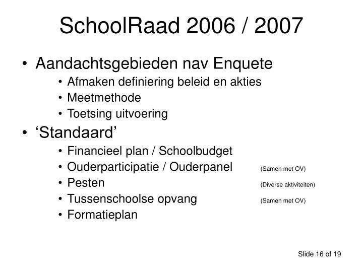 SchoolRaad 2006 / 2007