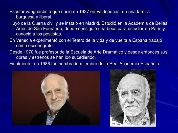 Escritor vanguardista que nació en 1927 en Valdepeñas, en una familia burguesa y liberal.