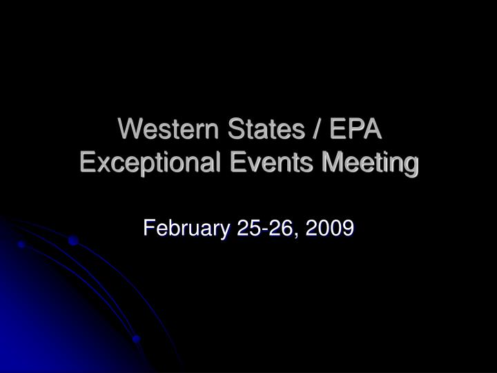 Western States / EPA Exceptional Events Meeting