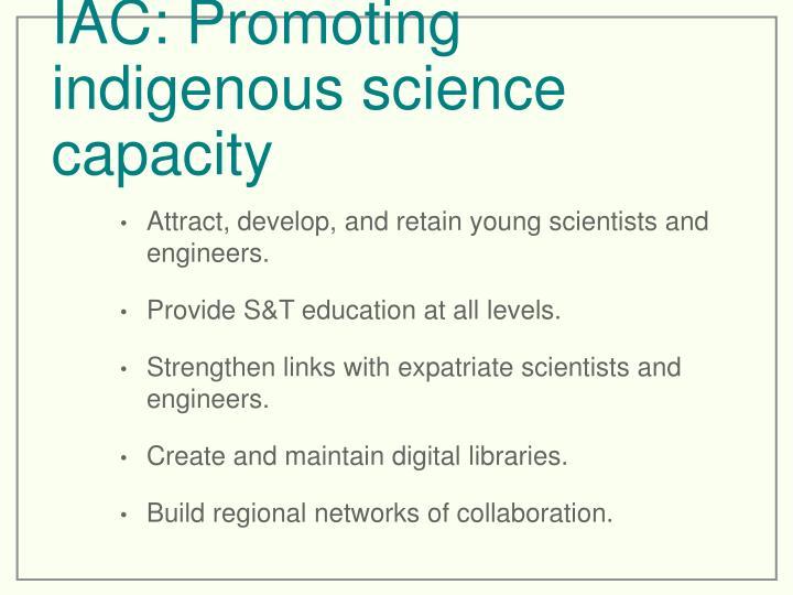 IAC: Promoting indigenous science capacity