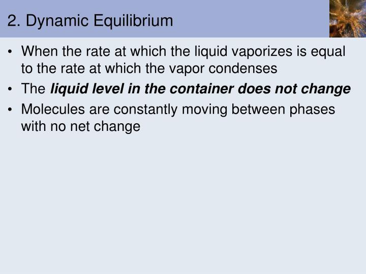 2. Dynamic Equilibrium