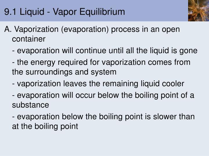 9.1 Liquid - Vapor Equilibrium
