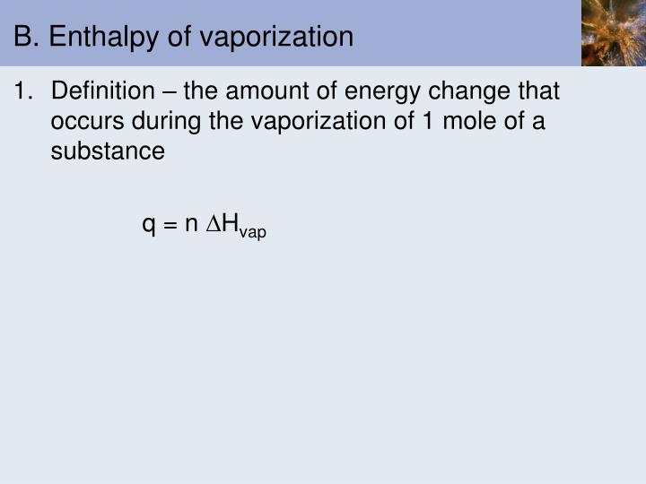 B. Enthalpy of vaporization