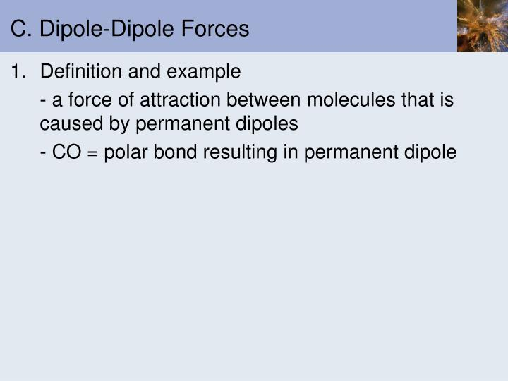 C. Dipole-Dipole Forces