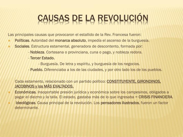 Las principales causas que provocaron el estallido de la Rev. Francesa fueron: