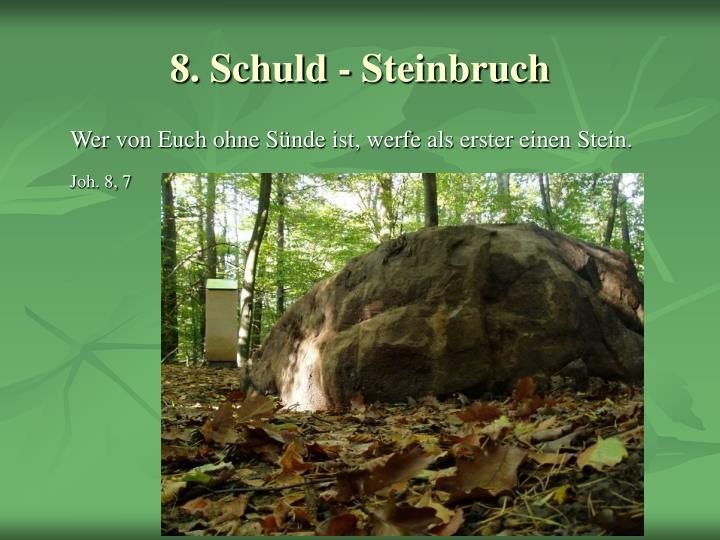 8. Schuld - Steinbruch