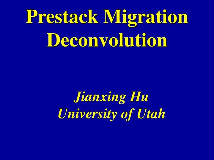 Prestack Migration Deconvolution