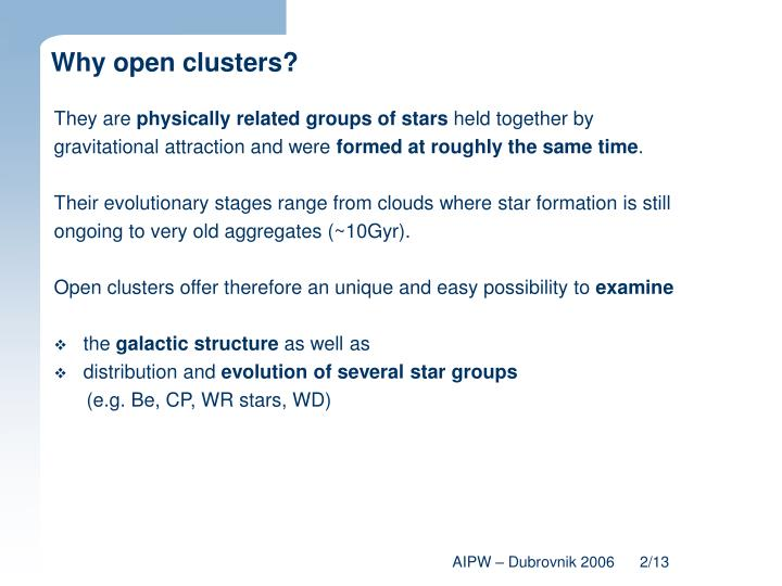 Why open clusters?