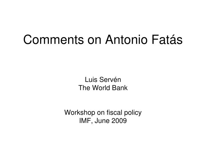 Comments on Antonio Fat