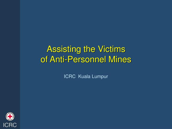 assisting the victims of anti personnel mines