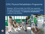 icrc physical rehabilitation programme