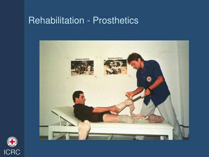 Rehabilitation - Prosthetics