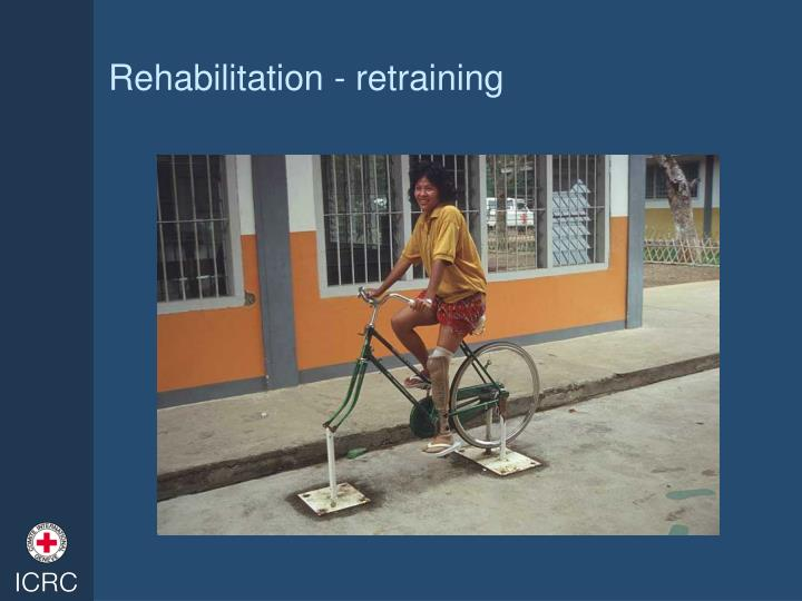 Rehabilitation - retraining