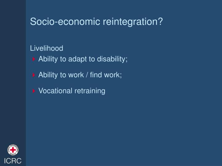 Socio-economic reintegration?