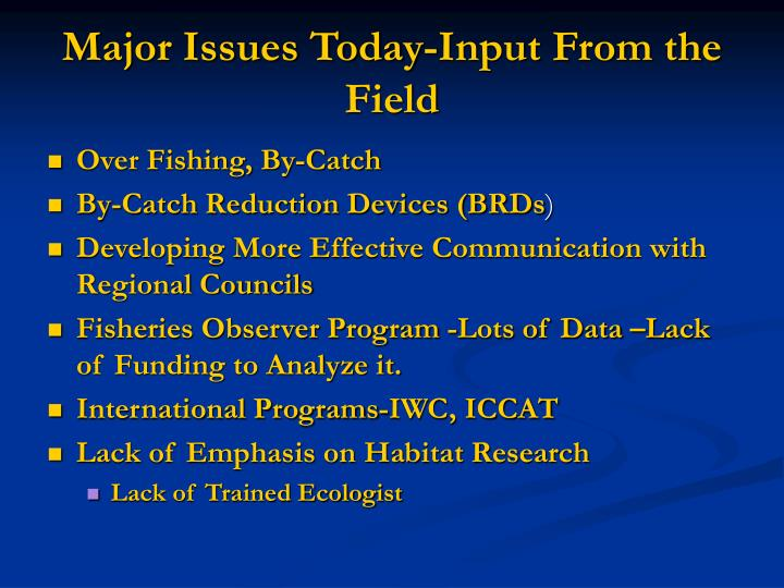 Major Issues Today-Input From the Field