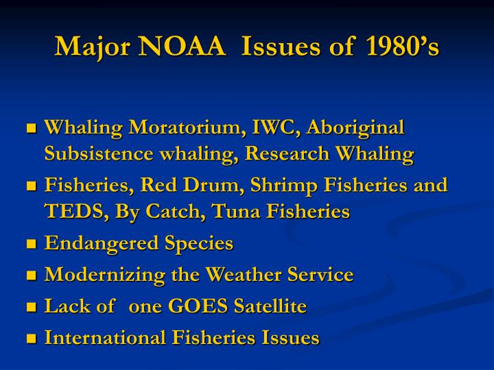 Major NOAA  Issues of 1980's