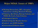 major noaa issues of 1980 s