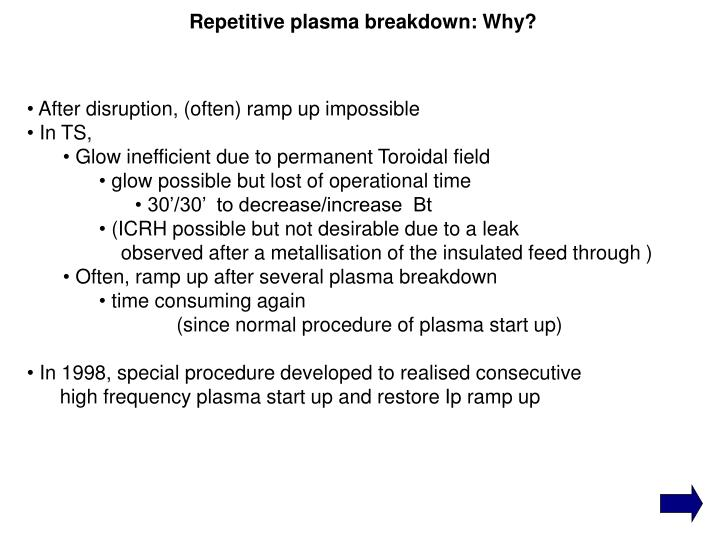 Repetitive plasma breakdown: Why?